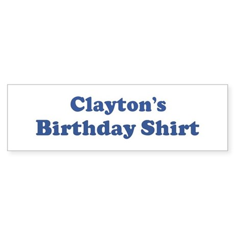 Clayton birthday shirt Bumper Sticker