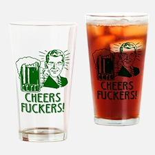 Irish - Cheers Fuckers Drinking Glass