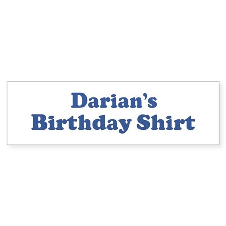 Darian birthday shirt Bumper Sticker