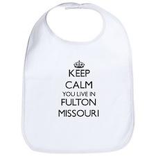 Keep calm you live in Fulton Missouri Bib