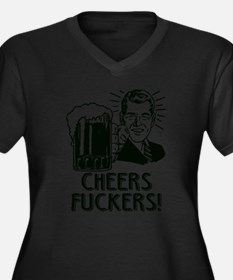 Cheers Fuckers Plus Size T-Shirt