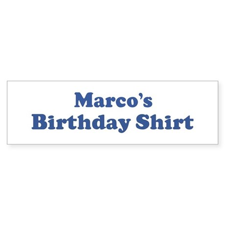 Marco birthday shirt Bumper Sticker