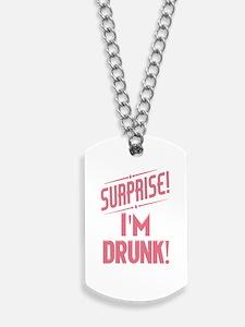 Surprise I'm Drunk Dog Tags