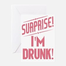 Surprise I'm Drunk Greeting Card