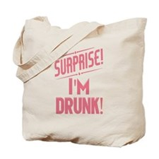 Surprise I'm Drunk Tote Bag