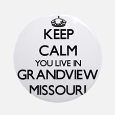 Keep calm you live in Grandview M Ornament (Round)