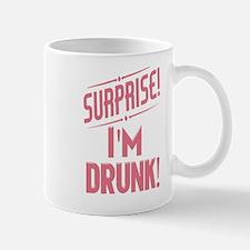 Surprise I'm Drunk Mugs
