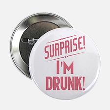 """Surprise I'm Drunk 2.25"""" Button"""