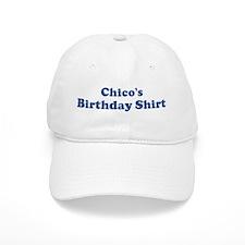 Chico birthday shirt Baseball Cap