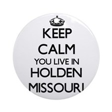 Keep calm you live in Holden Miss Ornament (Round)