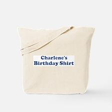 Charlene birthday shirt Tote Bag