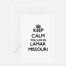 Keep calm you live in Lamar Missour Greeting Cards