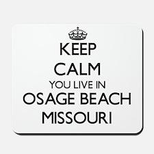 Keep calm you live in Osage Beach Missou Mousepad