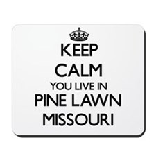 Keep calm you live in Pine Lawn Missouri Mousepad