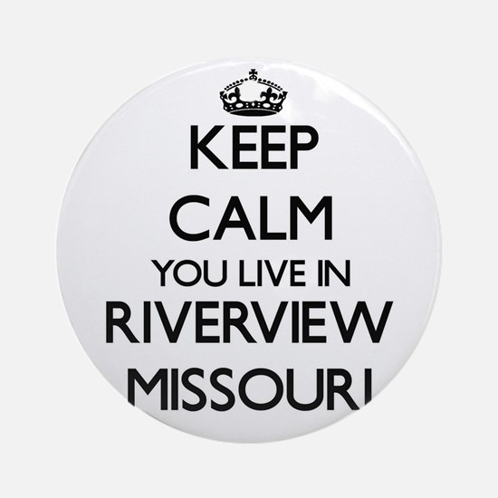 Keep calm you live in Riverview M Ornament (Round)