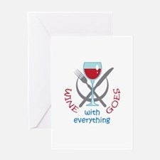 WINE GOES WITH EVERYTHING Greeting Cards
