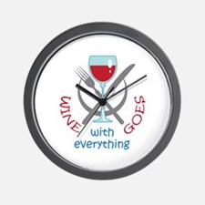 WINE GOES WITH EVERYTHING Wall Clock