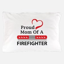 PROUD MOM OF FIREFIGHTER Pillow Case