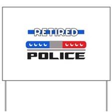 RETIRED POLICE Yard Sign