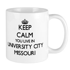 Keep calm you live in University City Missour Mugs
