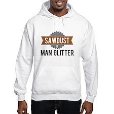 Sawdust is Man Glitter Jumper Hoody