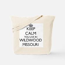 Keep calm you live in Wildwood Missouri Tote Bag