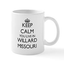 Keep calm you live in Willard Missouri Mugs