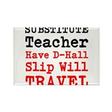 Substitute Teacher Have D Hall Slip Will Travel Ma