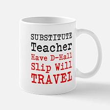 Substitute Teacher Have D Hall Slip Will Travel Mu