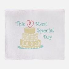 Most Special Day Throw Blanket