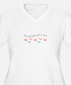 Greatest Gift Is Love Plus Size T-Shirt