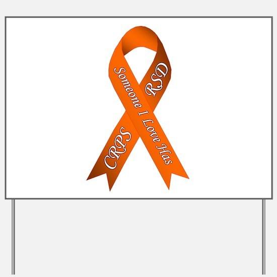 Someone I Love has CRPS RSD Orange Aware Yard Sign