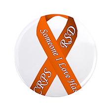 "Someone I Love has CRPS RSD Orange Awa 3.5"" Button"