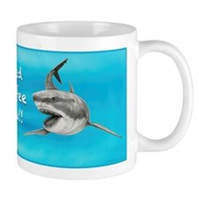 Great White Sharks ~ Need Coffee Now ~ Mugs