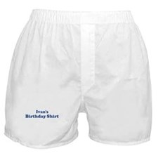 Ivan birthday shirt Boxer Shorts
