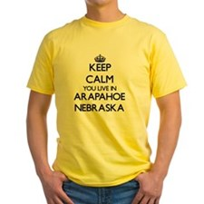 Keep calm you live in Arapahoe Nebraska T-Shirt