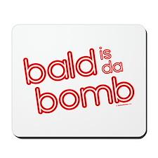 bald is da bomb Mousepad