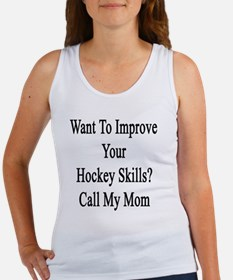 Want To Improve Your Hockey Skill Women's Tank Top