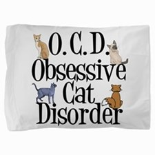 Cute Ocd obsessive cat disorder Pillow Sham