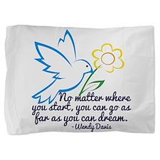 Dream Wendy Davis Pillow Sham