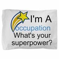 Your Occupation Pillow Sham