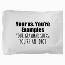 Your You're Pillow Sham
