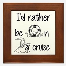 I'd Rather Be On A Cruise Framed Tile