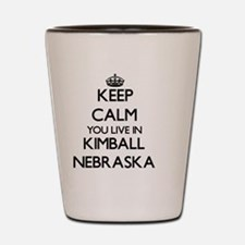 Keep calm you live in Kimball Nebraska Shot Glass