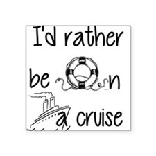 I'd Rather Be On A Cruise Sticker
