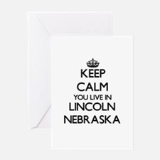 Keep calm you live in Lincoln Nebra Greeting Cards