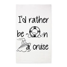 I'd Rather Be On A Cruise Area Rug