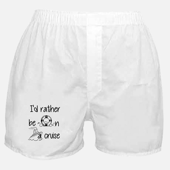 I'd Rather Be On A Cruise Boxer Shorts