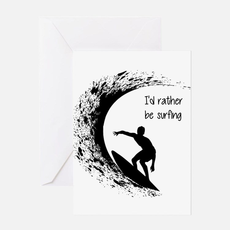 I'd Rather Be Surfing Greeting Cards