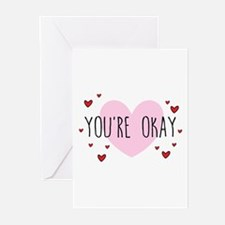 You're Okay Greeting Cards